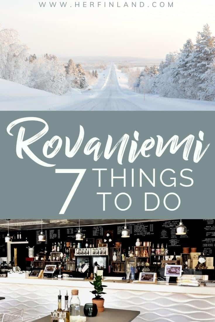 Things to do in Rovaniemi: from Lappish Cuisine to outdoors, here are the best picks by a local! #rovaniemi #rovaniemifinland