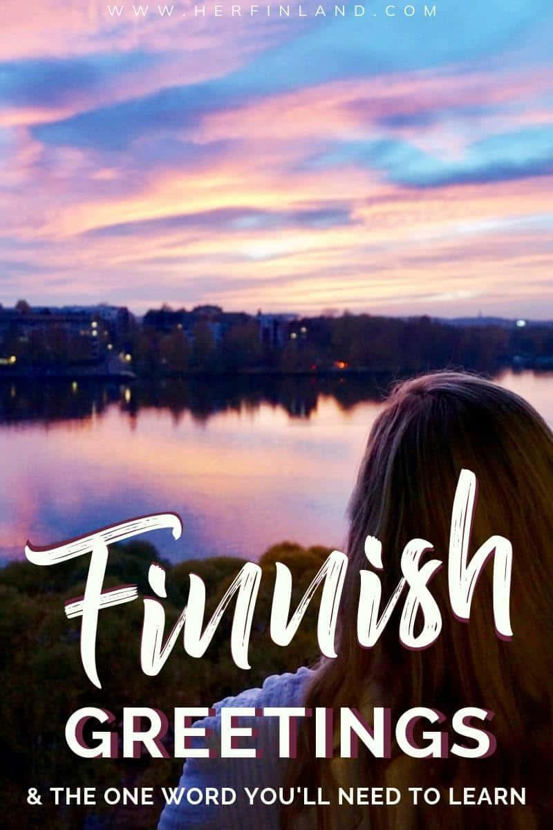 Finnish greetings are the easy way to learn a bit of Finnish! Here are 15 Finnish greetings and how to use them! #finnish